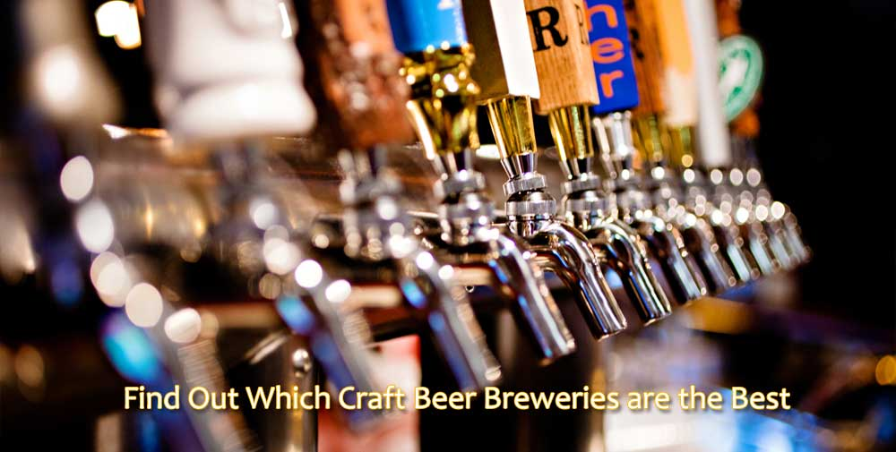 Find out Which Craft Beer Breweries are the Best